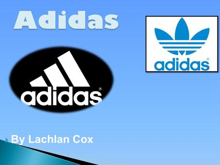  By Lachlan Cox. - Founded in 1949. -A company that is based in Germany but sells world wide.
