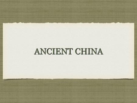 ANCIENT CHINA. GEOGRAPHY OF CHINA China is isolated by many natural barriers. For hundreds of years, the Chinese didn't realize other civilizations existed.