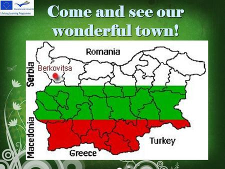 "Come and see our wonderful town!. Berkovitsa and ""D-r Ivan Panov"" High school."