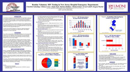 CONCLUSIONS New Jersey's Emergency Department HIV testing sites report higher seroprevalence than non-ED testing sites. Since University Hospital began.
