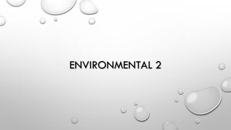 ENVIRONMENTAL 2. WHICH ONE OF THE FOLLOWING IS A GOOD WORKING PRACTICE WHICH WOULD CONSERVE ENERGY AND PROTECT THE ENVIRONMENT? a)REDUCE TRANSPORTATION.