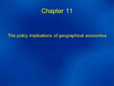 Chapter 11 The policy implications of geographical economics.