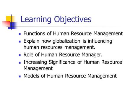 Learning Objectives Functions of Human Resource Management