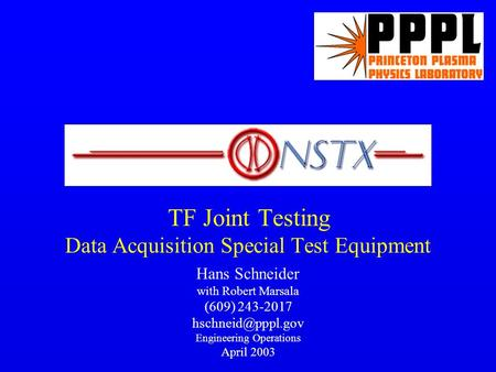 TF Joint Testing Data Acquisition Special Test Equipment Hans Schneider with Robert Marsala (609) 243-2017 Engineering Operations April.