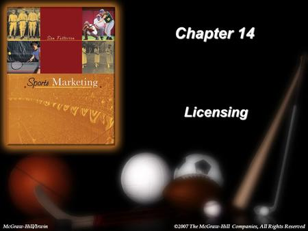 14-1 Chapter 14 Licensing McGraw-Hill/Irwin©2007 The McGraw-Hill Companies, All Rights Reserved.