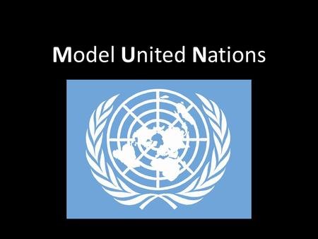 Model United Nations. United Nations Founded in 1945 after WW2 Promote international cooperation Original UN had 51 states today 193 The UN's mission.