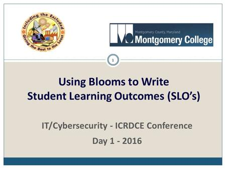 1 IT/Cybersecurity - ICRDCE Conference Day 1 - 2016 Using Blooms to Write Student Learning Outcomes (SLO's)