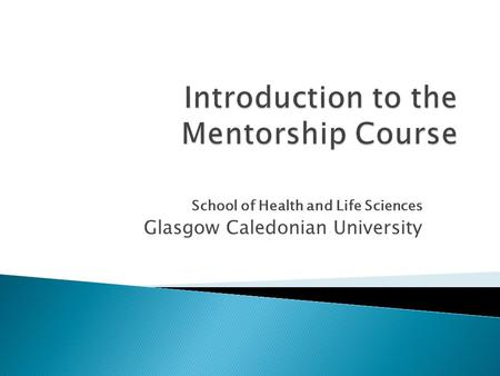 School of Health and Life Sciences Glasgow Caledonian University.