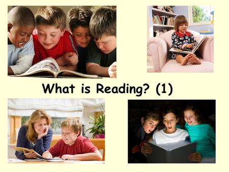 What is Reading? (1). What is Reading? Use your notes from session 1 in your English Learning Journal to support a discussion with others on your table.