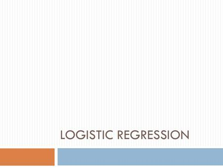 LOGISTIC REGRESSION. Purpose  Logistical regression is regularly used when there are only two categories of the dependent variable and there is a mixture.