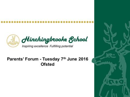 Parents' Forum - Tuesday 7 th June 2016 Ofsted. Update from the last forum Parents views on the school planner… …A big review is in place, but the changes.
