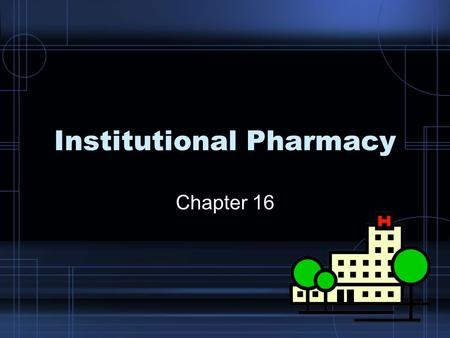 Institutional Pharmacy Chapter 16. Hospital Pharmacy In hospital pharmacy technicians work as part of a team. In hospitals, rooms are divided into groups.