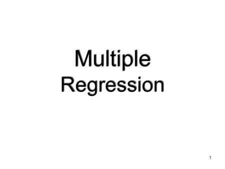 1 Multiple Regression. 2 Model There are many explanatory variables or independent variables x 1, x 2,…,x p that are linear related to the response variable.
