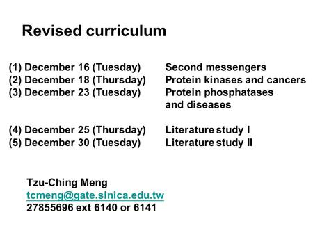 Revised curriculum (1) December 16 (Tuesday) Second messengers