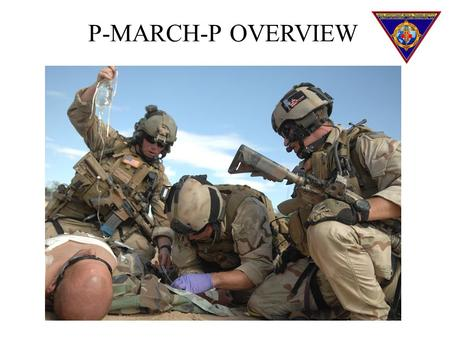 P-MARCH-P OVERVIEW. TERMINAL LEARNING OBJECTIVE LEARN and DEMONSTRATE the PMARCHP algorithm, and be able to implement it in a simulated battlefield setting.
