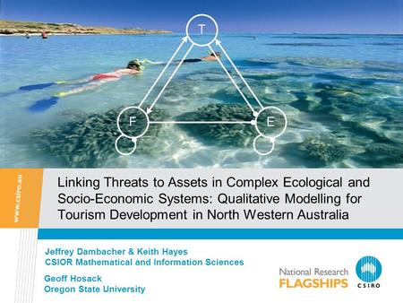 Linking Threats to Assets in Complex Ecological and Socio-Economic Systems: Qualitative Modelling for Tourism Development in North Western Australia Jeffrey.