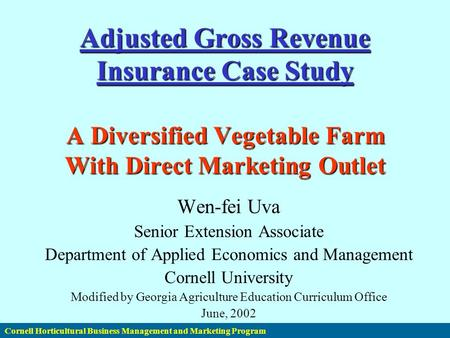 Cornell Horticultural Business Management and Marketing Program Adjusted Gross Revenue Insurance Case Study A Diversified Vegetable Farm With Direct Marketing.