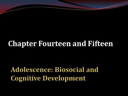 Chapter Fourteen and Fifteen. Adolescence and Puberty Adolescence is the developmental stage of life that occurs between the ages of 13-18. Puberty marks.
