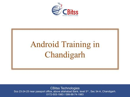 Android Training in Chandigarh. What is Android Android is a mobile operating system based on the Linux Kernel. The goal of android project is to create.