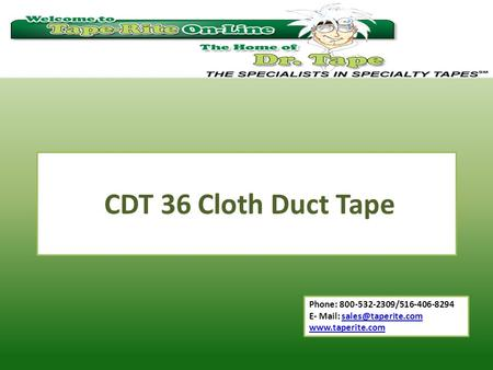 Phone: 800-532-2309/516-406-8294 E- Mail:  CDT 36 Cloth Duct Tape.