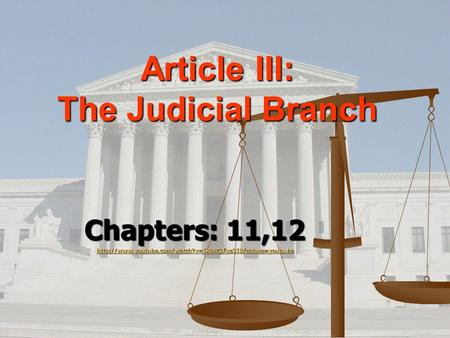 Article III: The Judicial Branch Chapters: 11,12