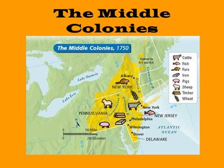 The Middle Colonies. Geography of the Middle Colonies Four states make up this region: New York, New Jersey, Pennsylvania, Delaware, the largest city.
