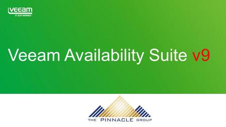 Veeam Availability Suite v9. Availability for the Always-On Enterprise.