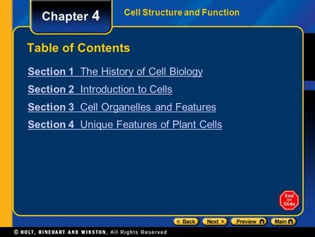 Cell Structure and Function Chapter 4 Table of Contents Section 1 The History of Cell Biology Section 2 Introduction to Cells Section 3 Cell Organelles.