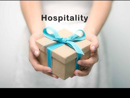 Hospitality. Helps you connect and share with the people in your life.