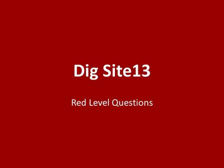 Dig Site13 Red Level Questions. Who was the Canaanite king who reigned in Hazor? (4:2) 1.Jabin 2.Sisera 3.Heber.