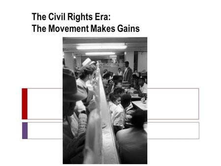 The Civil Rights Era: The Movement Makes Gains. Linda Brown.