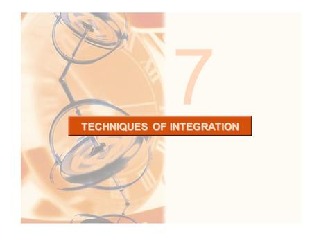 7 TECHNIQUES OF INTEGRATION. As we have seen, integration is more challenging than differentiation. –In finding the derivative of a function, it is obvious.