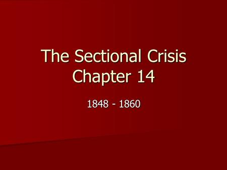 The Sectional Crisis Chapter 14 1848 - 1860. Read Page 391 How ugly had the division in America become? How ugly had the division in America become? What.