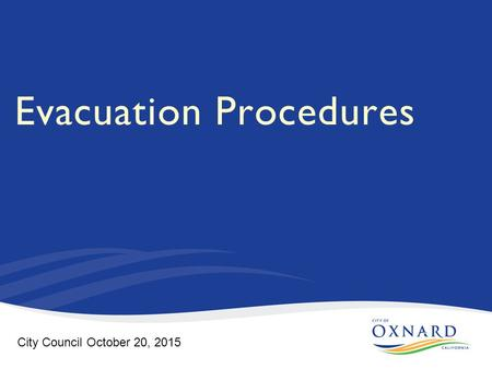 Evacuation Procedures City Council October 20, 2015.