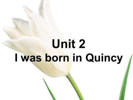 Unit 2 I was born in Quincy. 1. 2. 3. 4. 5. 6. 7. garden tree pond bathroom bedroom living room kitchen Look and say.