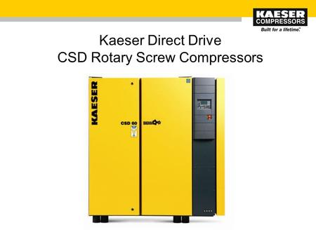 Kaeser Direct Drive CSD Rotary Screw Compressors.