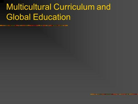 Multicultural Curriculum and Global Education. Environmental Multicultural Unit (EMC) Includes citizenship, environmental and multicultural aspects of.