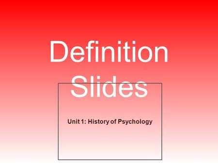 Definition Slides Unit 1: History of Psychology. Empiricism = ?