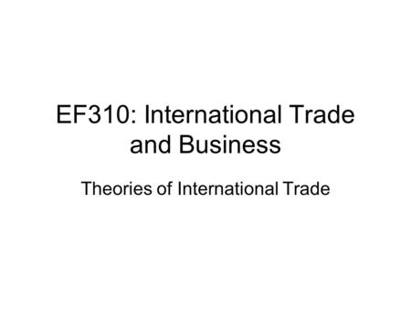 EF310: International Trade and Business