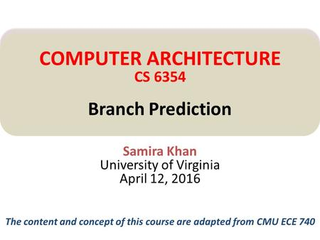 Samira Khan University of Virginia April 12, 2016