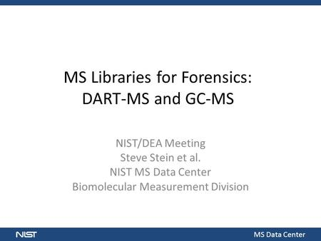 MS Libraries for Forensics: DART-MS and GC-MS