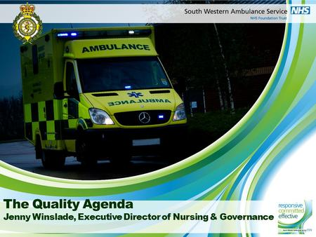 The Quality Agenda Jenny Winslade, Executive Director of Nursing & Governance.