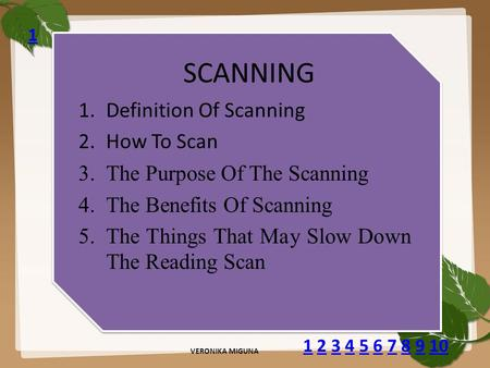 SCANNING 1.Definition Of Scanning 2.How To Scan 3.The Purpose Of The Scanning 4.The Benefits Of Scanning 5.The Things That May Slow Down The Reading Scan.
