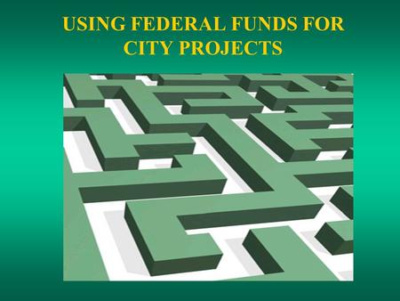 USING FEDERAL FUNDS FOR CITY PROJECTS. INTRODUCTION PHB's federal funds come primarily from the U.S. Department of Housing & Urban Development (HUD).