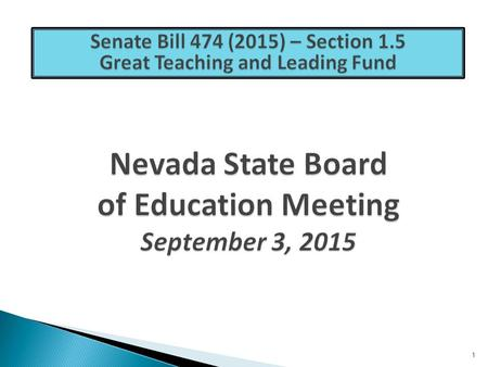 1. 2 The Great Teaching and Leading Fund (GTLF) was created in the State General Fund during Nevada's 78th Legislative Session (2015) via Senate Bill.