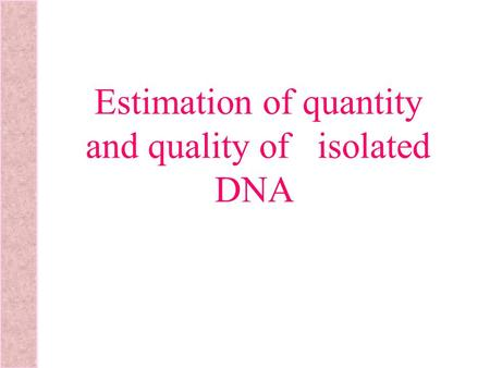 Estimation of quantity and quality of isolated DNA