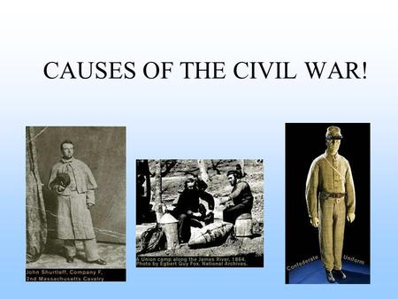 CAUSES OF THE CIVIL WAR! THE MISSOURI COMPROMISE (1820) There was a great debate over where slavery would be allowed and where it would not. A debate.