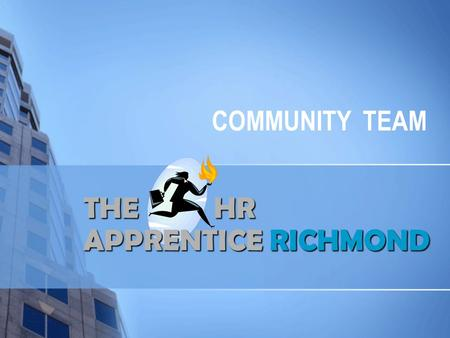 THE HR APPRENTICERICHMOND THE HR APPRENTICE RICHMOND COMMUNITY TEAM.