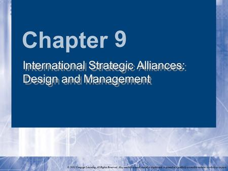 Chapter © 2011 Cengage Learning. All Rights Reserved. May not be scanned, copied or duplicated, or posted to a publicly accessible website, in whole or.