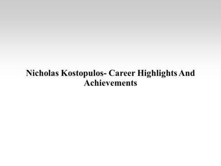 Nicholas Kostopulos- Career Highlights And Achievements.